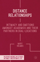 Distance Relationships - Intimacy and Emotions Amongst Academics and their Partners In Dual-Locations