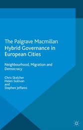 Hybrid Governance in European Cities - Neighbourhood, Migration and Democracy