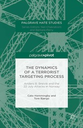 The Dynamics of a Terrorist Targeting Process - Anders B. Breivik and the 22 July Attacks in Norway