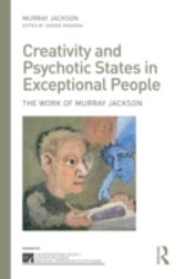 Creativity and Psychotic States in Exceptional People - The work of Murray Jackson