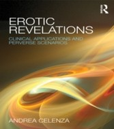 Erotic Revelations - Clinical applications and perverse scenarios