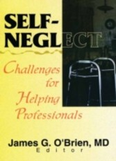 Self-Neglect - Challenges for Helping Professionals