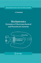 Mechatronics - Dynamics of Electromechanical and Piezoelectric Systems