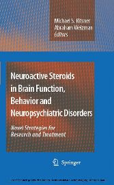 Neuroactive Steroids in Brain Function, Behavior and Neuropsychiatric Disorders - Novel Strategies for Research and Treatment
