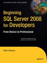 Beginning SQL Server 2008 for Developers - From Novice to Professional