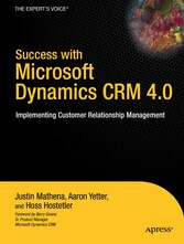 Success with Microsoft Dynamics CRM 4.0 - Implementing Customer Relationship Management