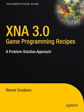 XNA 3.0 Game Programming Recipes - A Problem-Solution Approach