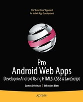 Pro Android Web Apps - Develop for Android using HTML5, CSS3 & JavaScript