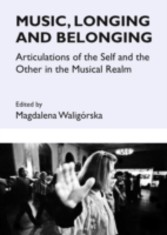 Music, Longing and Belonging - Articulations of the Self and the Other in the Musical Realm
