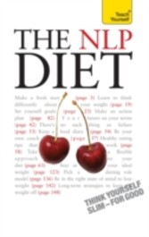 NLP Diet: Teach Yourself - Think Yourself Slim - For Good