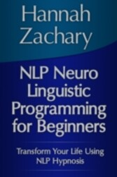NLP Neuro Linguistic Programming for Beginners