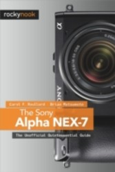 Sony Alpha NEX-7 - The Unofficial Quintessential Guide