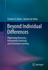 Beyond Individual Differences - Organizing Processes, Information Overload, and Classroom Learning