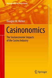 Casinonomics - The Socioeconomic Impacts of the Casino Industry