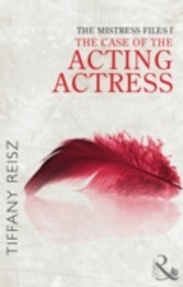 Mistress Files - The Case of the Acting Actress (Mills & Boon Spice) (short stories from The Original Sinners)
