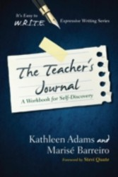 Teacher's Journal - A Workbook for Self -Discovery
