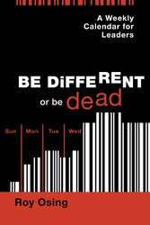 A Weekly Calendar for Leaders - Be Different or be Dead
