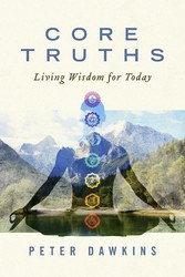 Core Truths - Living Wisdom for Today