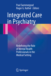 Integrated Care in Psychiatry - Redefining the Role of Mental Health Professionals in the Medical Setting