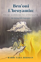 Ben'oni L'Benyamin: From Sorrow to Strength - My Journey With Depression