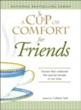 Cup of Comfort for Friends - Stories that celebrate the special people in our lives