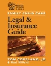 Family Child Care Legal and Insurance Guide - How to Protect Yourself from the Risks of Running a Business