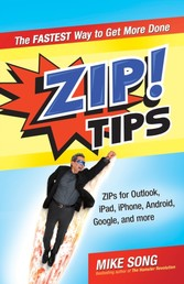 ZIP! Tips - The Fastest Way to Get More Done