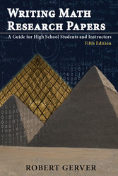 Writing Math Research Papers 5th Ed. - A Guide for High School Students and Instructors