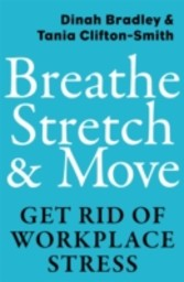Breathe, Stretch & Move - Get Rid of Workplace Stress