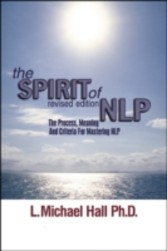 Spirit of NLP - revised edition - The process, meaning and criteria for mastering NLP