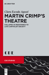 Martin Crimp's Theatre - Collapse as Resistance to Late Capitalist Society
