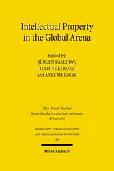 Intellectual Property in the Global Arena - Jurisdiction, Applicable Law, and the Recognition of Judgments in Europe, Japan and the US