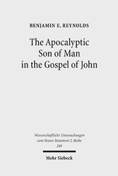The Apocalyptic Son of Man in the Gospel of John