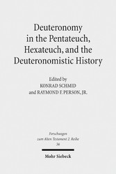 Deuteronomy in the Pentateuch, Hexateuch, and the Deuteronomistic History