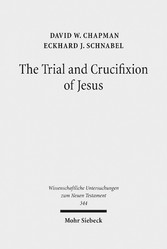 The Trial and Crucifixion of Jesus - Texts and Commentary