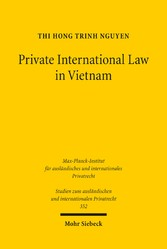 Private International Law in Vietnam - On General Issues, Contracts and Torts in Light of European Developments