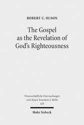 The Gospel as the Revelation of God's Righteousness - Paul's Use of Isaiah in Romans 1:1-3:26