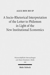 A Socio-Rhetorical Interpretation of the Letter to Philemon in Light of the New Institutional Economics - An Exhortation to Transform a Master-Slave Economic Relationship into a Brotherly Loving Relationship