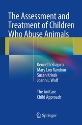 The Assessment and Treatment of Children Who Abuse Animals - The AniCare Child Approach