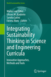 Integrating Sustainability Thinking in Science and Engineering Curricula - Innovative Approaches, Methods and Tools