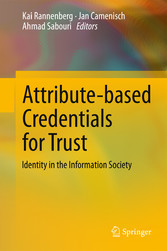 Attribute-based Credentials for Trust - Identity in the Information Society