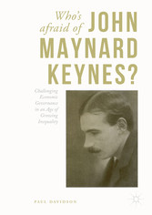 Who's Afraid of John Maynard Keynes? - Challenging Economic Governance in an Age of Growing Inequality