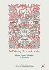 Re-Visioning Education in Africa - Ubuntu-Inspired Education for Humanity