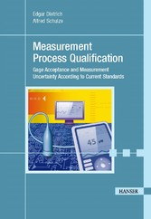 Measurement Process Qualification - Gage Acceptance and Measurement Uncertainty According to Current Standards