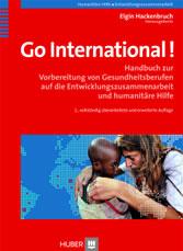 Go International! - Handbuch zur Vorbereitung von Gesundheitsberufen auf die Entwicklungszusammenarbeit und humanitäre Hilfe