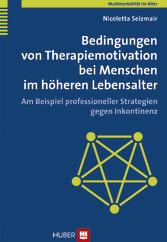 Bedingungen von Therapiemotivation bei Menschen im höheren Lebensalter - Am Beispiel professioneller Strategien gegen Inkontinenz