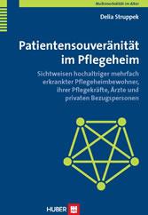 Patientensouveränität im Pflegeheim - Sichtweisen hochaltriger mehrfach erkrankter Pflegeheimbewohner, ihrer Pflegekräfte, �rzte und privaten Bezugspersonen