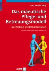 Das mäeutische Pflege- und Betreuungsmodell - Darstellung und Dokumentation