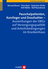 Pauschalpatienten, Kurzlieger und Draufzahler ? Auswirkungen der DRGs auf Versorgungsqualität und Arbeitsbedingungen im Krankenhaus