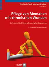 Pflege von Menschen mit chronischen Wunden. Lehrbuch für Pflegende und Wundexperten